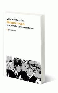 """""""Tempo rosso. Cent'anni fa, per una settimana"""" di Guzzini Mariano"""
